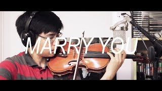 Bruno Mars - Marry you (Violin Cover)