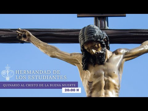 Segundo día del quinario al Cristo de la Buena Muerte - Hermandad de los Estudiantes