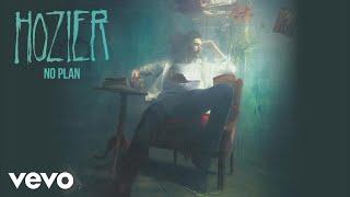 Hozier - No Plan (Official Audio)