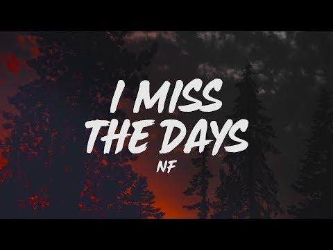 NF - I Miss The Days (Lyrics)