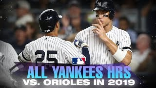 All Yankees home runs against Orioles from this season!