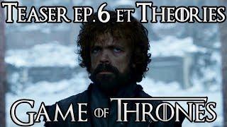 Game of Thrones S8 E6 : Teaser et Théories !