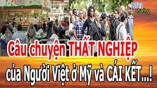 Câu chuyện THẤ.T NGHI.ỆP của Người Việt ở Mỹ và CÁI KẾT...! - Donate Sharing