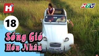Sóng Gió Hôn Nhân - Tập 18 | Phim Tình Cảm Việt Nam Hay Nhất 2017