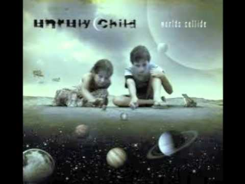 Unruly Child - Show Me The Money (Worlds Collide)