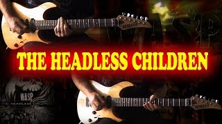 W.A.S.P - The Headless Children FULL Guitar Cover