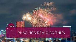 Những điểm bắn pháo hoa tại Hà Nội, TP.HCM | VTC Now