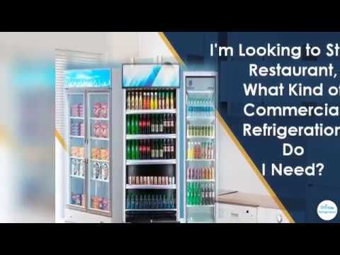 I'm Looking to Start a Restaurant, What Kind of Commercial Refrigeration Do I Need?