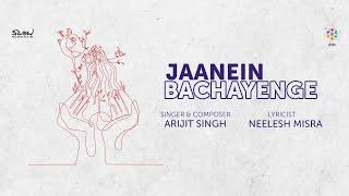 Jaanein Bachayenge Arijit Singh