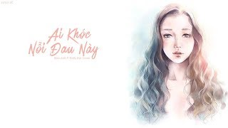 Ai Khóc Nỗi Đau Này - Bảo Anh (Kelly Bùi Cover) | MV Lyrics HD