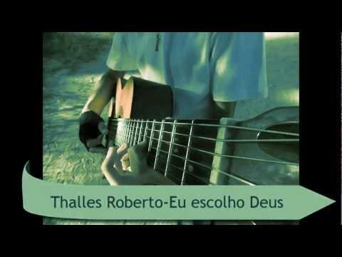 Baixar Thalles Roberto-Eu escolho Deus(Isaias Araujo instrumental)