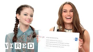 Keira Knightley & Mackenzie Foy Answer the Web's Most Searched Questions | WIRED