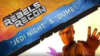 """Rebels Recon #4.6: Inside """"Jedi Night"""" & """"DUME""""   Star Wars Rebels"""
