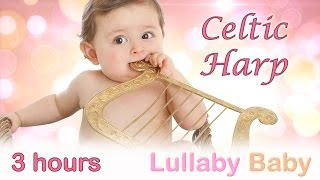 ☆ 3 HOURS ☆ Beautiful CELTIC HARP ♫ Lullaby for Babies to go to Sleep ☆ Baby Bedtime Sleep Music