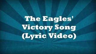 The Eagles' Victory Song aka Fly Eagles Fly Lyric Video