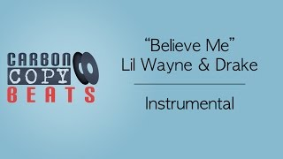 Believe Me - Instrumental (In The Style Of Lil Wayne & Drake)