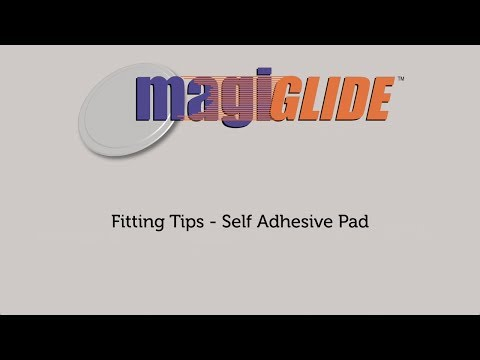 MagiGLIDE Fitting Video - Self Adhesive Pad
