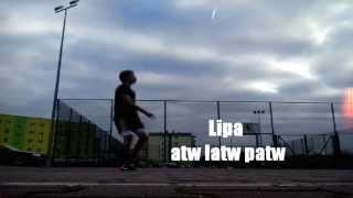 Lipa - Atw latw patw (outside)