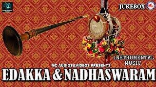 Edakka And Nadhaswaram | Instrumental Music | Instrumental Audio Jukebox