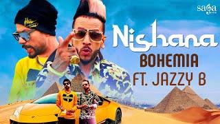 Nishana – Jazzy B – Bohemia