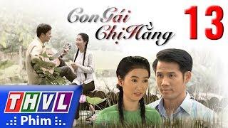 THVL   Con gái chị Hằng - Tập 13