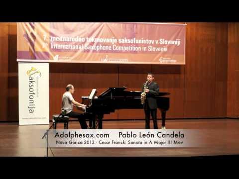 Pablo Leon Candela - Nova Gorica 2013 - Cesar Franck: Sonata in A Major - III Mov