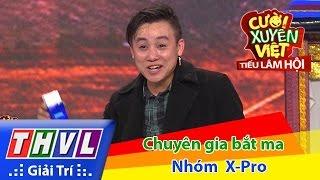 THVL | Cười xuyên Việt - Tiếu lâm hội | Tập 3: Chuyên gia bắt ma - Nhóm XPro