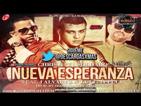 Chris G Ft. J Alvarez Y Lui-G 21 Plus - Nueva Esperanza (Prod. By Montana The Producer)