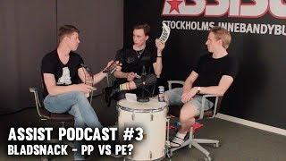 BLADPODD | PP VS PE? | ASSIST PODCAST #3