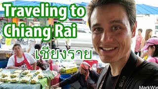 Traveling to Chiang Rai (เมืองเชียงราย), Northern Thailand