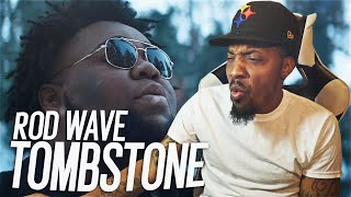 BRO BE MAKING ME CRY LOL! | Rod Wave - Tombstone (REACTION!!!)