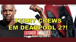 Terry Crews em DEADPOOL 2, Pantera Negra feminina e Trailer de VENOM!   Marvete News #43