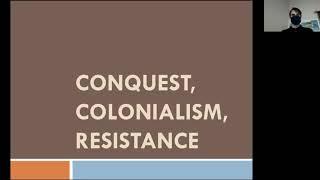 3. Conquest, Colonialism, Resistance