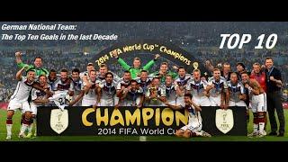 German National Team: Top Ten Goals in the last Decade