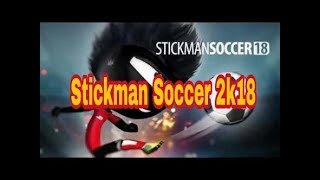 STIKMAN SOCCER 2018. NEW FOOTBALL GAME 2018.