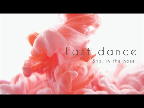 She, in the haze - Last dance -short ver.-(Official Audio)
