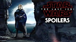 Star Wars The Last Jedi Spoilers Of Luke & More!