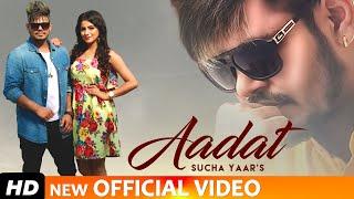 Aadat – Sucha Yaar