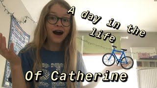 A day in the life of catherine!!!