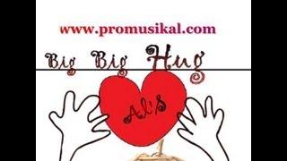 AlS - Big Big HUg