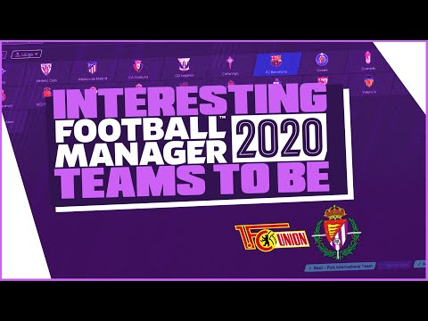 Football Manager 2020 - Interesting Teams To Be! / FM20