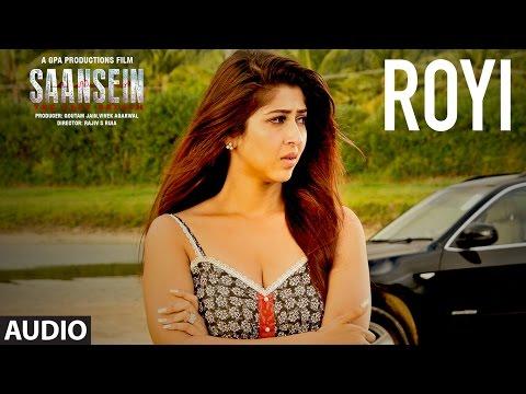 Royi Lyrics - Saansein | Rajneesh Duggal, Sonarika Bhadoria