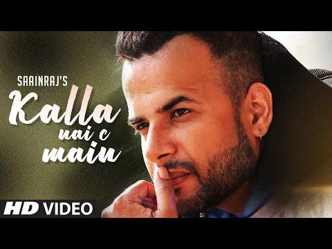 Kalla Nai C Main: Saainraj (Full Song) Arpan Bawa - Preet Mand