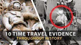 10 Possible EVIDENCE OF TIME TRAVEL Throughout History