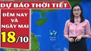 Dự Báo Thời Tiết Hôm Nay và Ngày Mai (18/10/2018) | Dự báo thời tiết 3 ngày tới