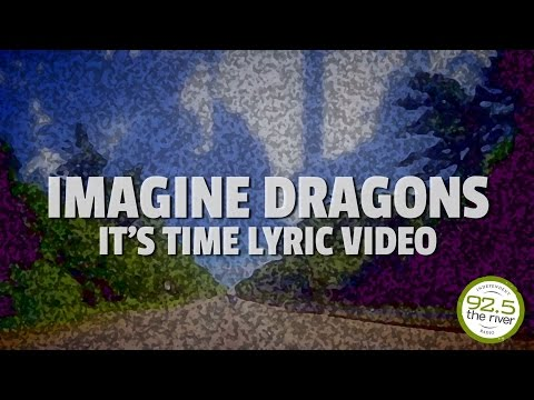 Baixar Imagine Dragons - It's Time (Lyric Video from LIVE Performance)
