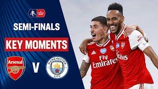 Arsenal vs Manchester City | Key Moments | Semi-Finals | Emirates FA Cup 19/20