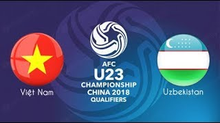 Trực tiếp bóng đá Việt Nam vs Uzbekistan - VTV6 HD
