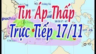 Tin Thời sự Hôm nay (11h30 - 17/11/2017) : Áp thấp nhiệt đới tiến vào Biển Đông, sắp mạnh thành bão