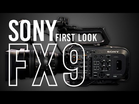 ​Sony FX9 Full Frame Digital Cinema Camera | First Look​